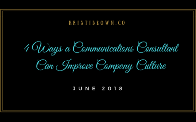 4 Ways a Communications Consultant Can Improve Company Culture