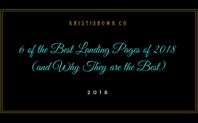 6 of the Best Landing Pages of 2018 (and Why They are the Best)